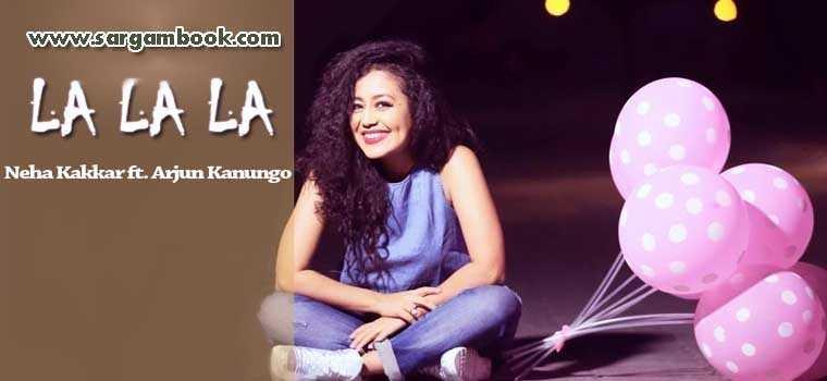 La La La (Neha Kakkar)