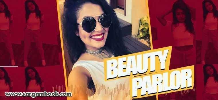 Beauty Parlour (Neha Kakkar)