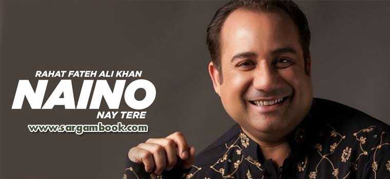 Naino Nay Tere (Rahat Fateh Ali Khan)