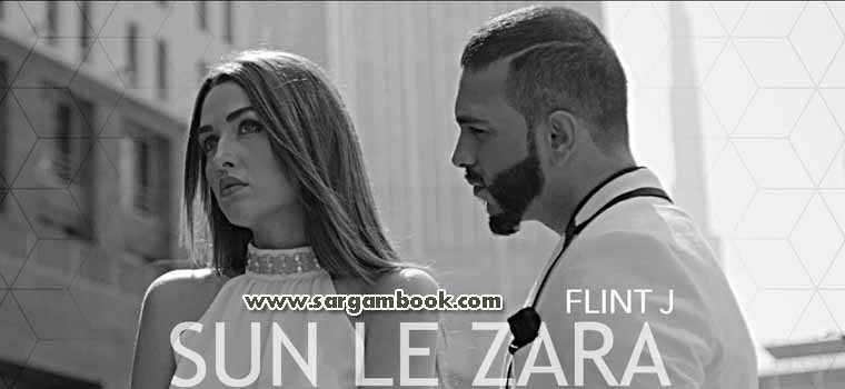Sun Le Zara (Flint J)