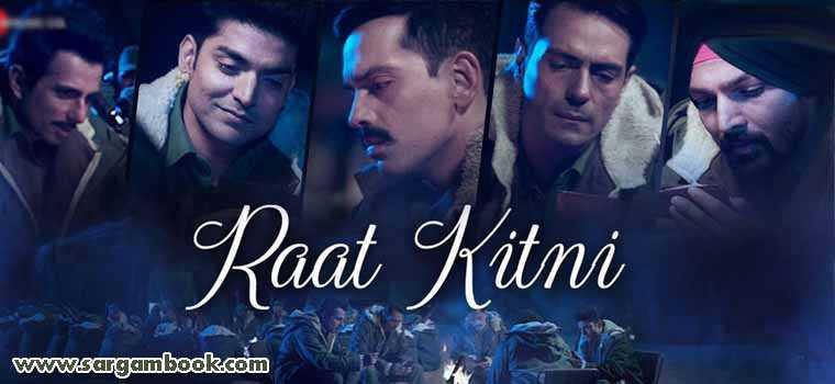 Raat Kitni (Paltan)