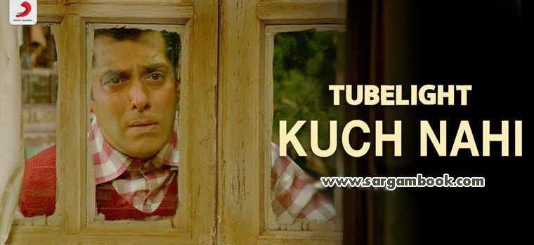 Kuch Nahi (Tubelight)