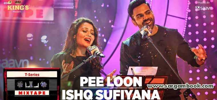 Pee Loon + Ishq Sufiyana (T-Series Mixtape)