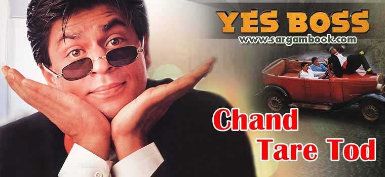 Chand Tare Tod Lau (Yes Boss)